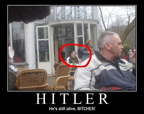 Hitler is still alive!