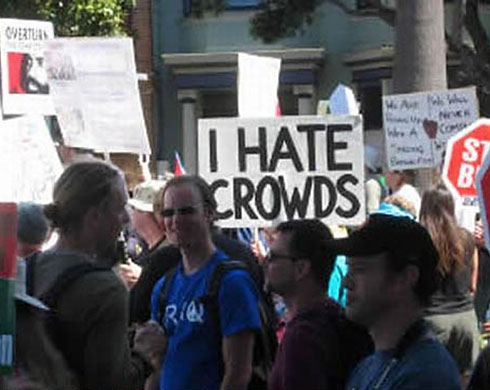 I hate crowds!