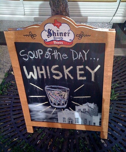 Soup of the day: WHISKEY !!!